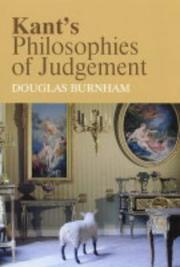 Kant&#39;s philosophies of judgement by Douglas Burnham