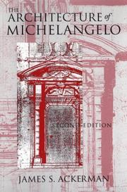 The architecture of Michelangelo by James S. Ackerman
