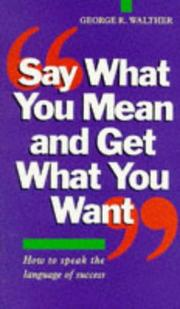 Say What You Mean and Get What You Want PDF
