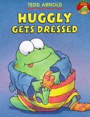 Huggly gets dressed by Tedd Arnold