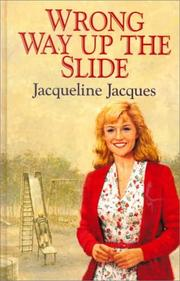 The wrong way up the slide by Jacqueline Jacques