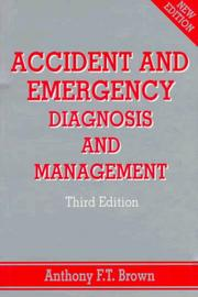 Accident and Emergency by Anthony F. T. Brown