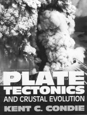 Plate tectonics & crustal evolution by Kent C. Condie