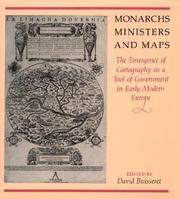 Monarchs, ministers and maps : the emergence of cartography as a tool of government in early modern Europe