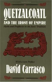Quetzalcoatl and the irony of empire by David Carrasco