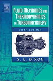 Fluid mechanics, thermodynamics of turbomachinery by S. L. Dixon