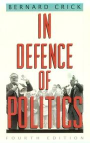 In defence of politics by Bernard R. Crick