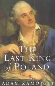The Last King of Poland by Adam Zamoyski