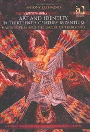 Art and Identity in Thirteenth-Century Byzantium by Antony Eastmond
