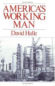 Cover of: America&#39;s Working Man by David Halle