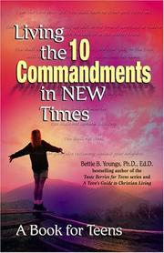 Living the Ten Commandments in New Times by Bettie B. Youngs