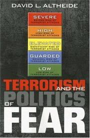 Terrorism and the politics of fear by David L. Altheide