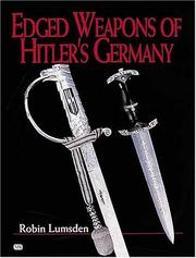 Edged Weapons of Hitler's Germany by Robin Lumsden