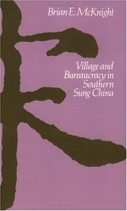 Village and Bureaucracy in Southern Sung China by Brian E. McKnight