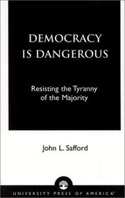 Democracy is Dangerous by John L. Safford
