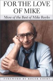 For the love of Mike by Mike Royko