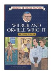 Wilbur and Orville Wright, boys with wings by Augusta Stevenson