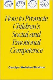 How to Promote Children's Social and Emotional Competence by Carolyn Webster-Stratton