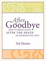 AFTER GOODBYE How to Begin Again After the Death of Someone You Love PDF