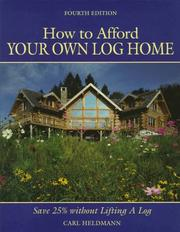 How to afford your own log home by Carl Heldmann