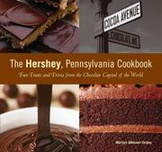 The Hershey, Pennsylvania Cookbook by Marilyn Odesser-Torpey