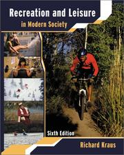 Recreation and leisure in modern society by Richard G. Kraus