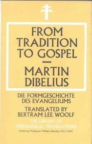 From tradition to Gospel by Martin Dibelius