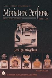 A Collector's Handbook of Miniature Perfume Bottles by Jeri Lyn Ringblum