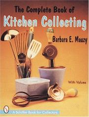 The complete book of kitchen collecting by Barbara E. Mauzy