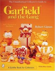The unauthorized collector&#39;s guide to Garfield and the gang by Robert Gipson
