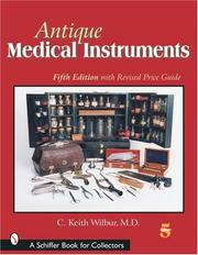 Antique medical instruments by C. Keith Wilbur