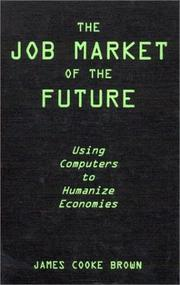 The Job Market of the Future by James Cooke Brown