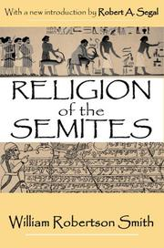 Lectures on the religion of the Semites by W. Robertson Smith