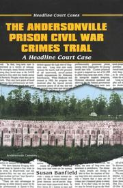 The Andersonville Prison Civil War crimes trial by Susan Banfield