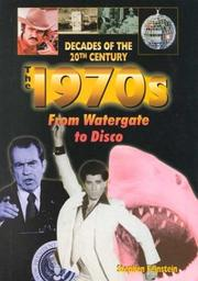 The 1970s from Watergate to disco by Stephen Feinstein