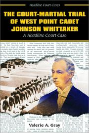 The court-martial trial of West Point cadet Johnson Whittaker by Valerie A. Gray