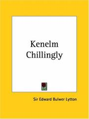 Cover of: Kenelm Chillingly by Edward Bulwer Lytton