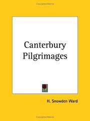 The Canterbury pilgrimages by H. Snowden Ward