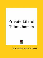 The private life of Tutankhamen by G. R. Tabouis