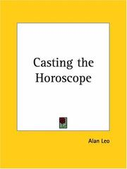 Casting the horoscope by Alan Leo