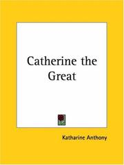 Catherine the Great by Katharine Susan Anthony