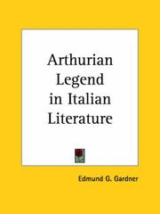The Arthurian legend in Italian literature by Edmund Garratt Gardner