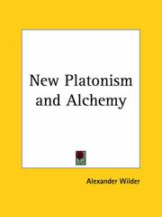 New Platonism and Alchemy by Alexander Wilder