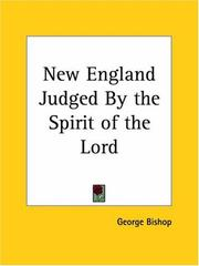 New-England judged, by the spirit of the Lord by George Bishop