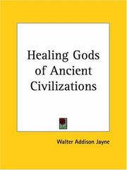 The healing gods of ancient civilizations by Walter Addison Jayne