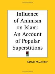 The influence of animism on Islam by Samuel Marinus Zwemer