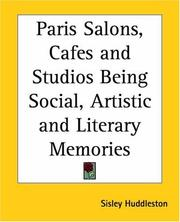 Paris Salons, Cafes And Studios Being Social, Artistic And Literary Memories PDF