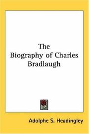 The Biography of Charles Bradlaugh by Adolphe S. Headingley