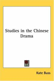 Studies in the Chinese drama by Kate Buss