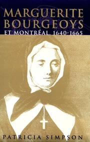 Marguerite Bourgeoys and Montreal, 1640-1665 by Patricia Simpson